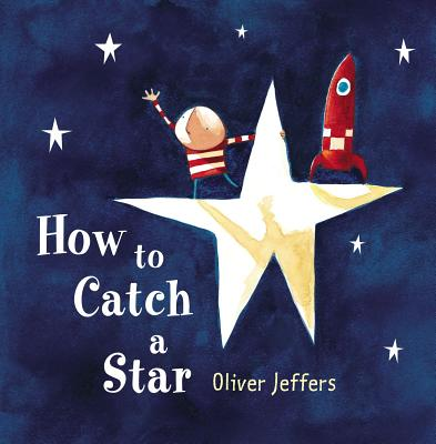 How to Catch a Star By Jeffers, Oliver