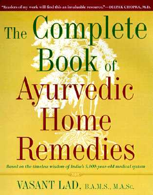 Complete Book of Ayurvedic Home Remedies By Lad, Vasant