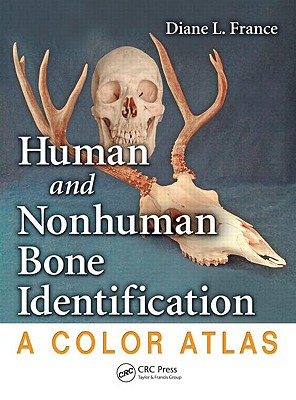 Human and Nonhuman Bone Identification By France, Diane L.